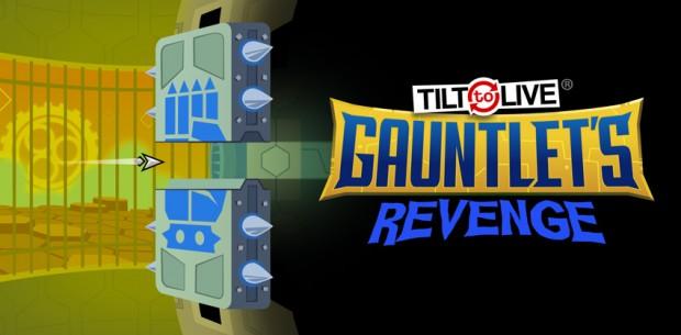 Tilt To Live Gauntlet's Revenge