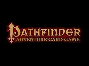 'Pathfinder: Adventure Card Game' Delayed Until Early 2016, and Apparently That's a Good Thing